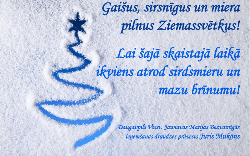 Priecīgu Kristus Dzimšanas svētku laiku!